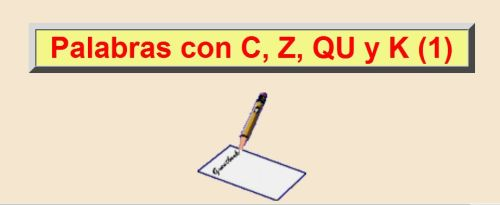 PALABRAS CON C,Z,Q,K