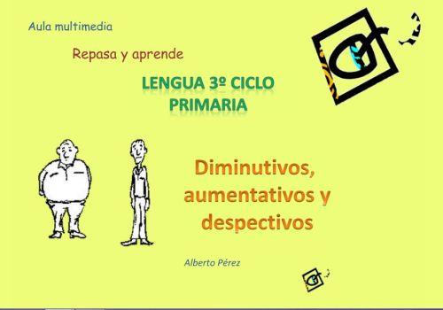 DIMINUTIVOS, AUMENTATIVOS