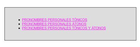 http://centros3.pntic.mec.es/cp.antonio.de.ulloa/webactivhotpot/raiz/Hot%20Pot/LENGUA/pronombrespersonales/index.htm