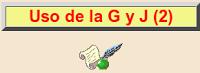 ACTIVIDAD INTERACTIVA CON G Y J